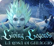 Living Legends: La rosa di ghiaccio