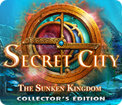 Secret City: The Sunken Kingdom Collector's Edition